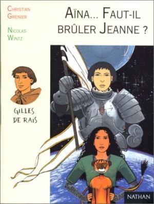 """Afficher """"Aïna, fille des étoiles. Aïna, faut-il brûler Jeanne ?"""""""