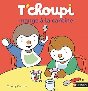 "Afficher ""T'Choupi mange à la cantine"""