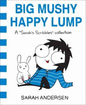 "vignette de 'A ""Sarah's Scribbles"" collection n° 2<br /> Big mushy happy lump (Sarah Andersen)'"