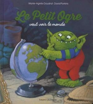 """Afficher """"Le petit ogre veut voir le monde"""""""