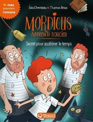 """Afficher """"Mordicus, apprenti sorcier n° 7 Secret pour accélérer le temps"""""""