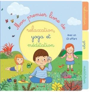 """Afficher """"Mon premier livre de relaxation, yoga et méditation"""""""