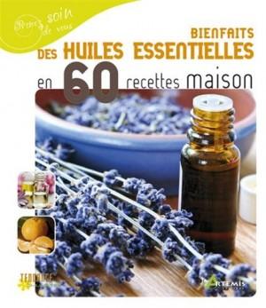 """Afficher """"Bienfaits des huiles essentielles en 60 recettes maison"""""""
