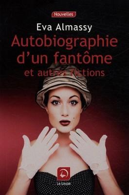 """Afficher """"Autobiographie d'un fantôme et autres fictions"""""""