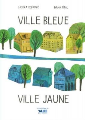 "Afficher ""Ville bleue, ville jaune"""