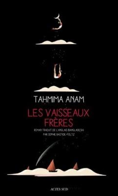 vignette de 'Les vaisseaux frères (Anam Tahmima)'