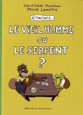 """Afficher """"A ton avis... n° 3 Le vieil homme ou le serpent ?"""""""