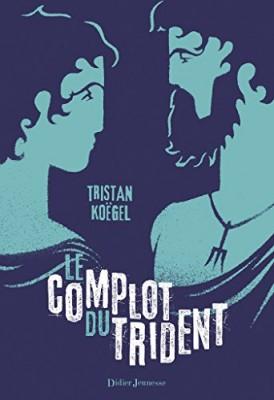 """Afficher """"Le complot du trident"""""""