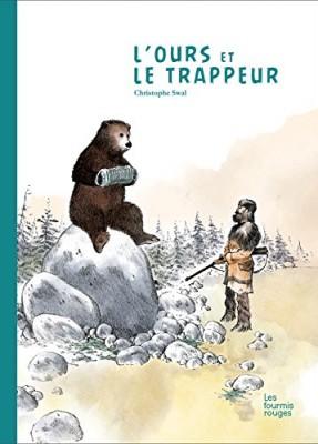 """Afficher """"L'Ours et le trappeur"""""""