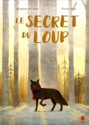 """Afficher """"Le secret du loup"""""""