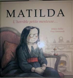 """Afficher """"Matilda, l'horrible petite menteuse"""""""