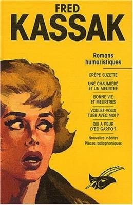 vignette de 'Romans humoristiques (Kassak, Fred)'
