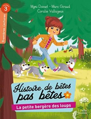 """Afficher """"Histoire de bêtes pas bêtes La petite bergère des loups"""""""