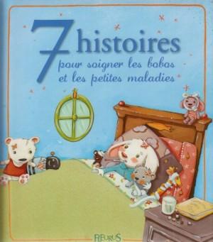 """Afficher """"7 histoires pour soigner les bobos et les petites maladies"""""""