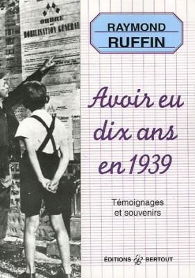"""Afficher """"Avoir eu dix ans en 1939"""""""