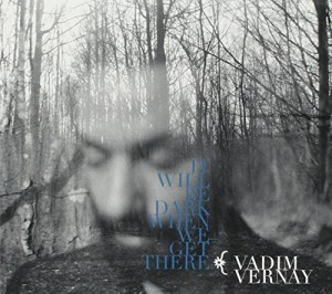 vignette de 'It will be dark when we get there (Vadim Vernay)'