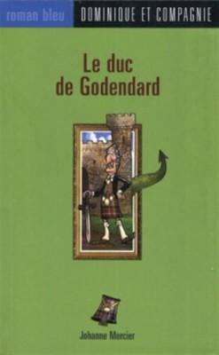 """Afficher """"Le duc de Godendard"""""""