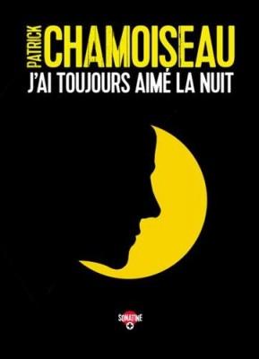 vignette de 'J'ai toujours aimé la nuit (Patrick Chamoiseau)'