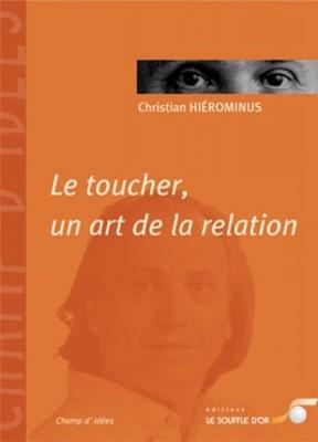 vignette de 'Le toucher, un art de la relation (Christian Hiéronimus)'