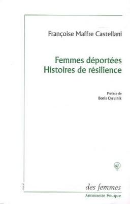 """Afficher """"Femmes déportées, histoires de résilience"""""""