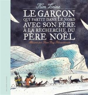 """Afficher """"Le garçon qui partit dans le Nord avec son père à la recherche du Père Noël"""""""