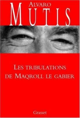 """Afficher """"Les Tribulations de Maqroll le Gabier"""""""