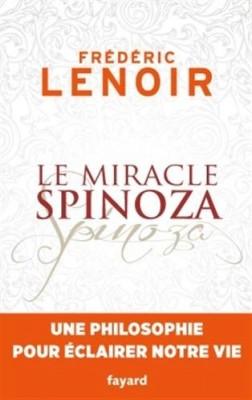 vignette de 'Le miracle Spinoza (Frédéric Lenoir)'
