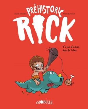 """Afficher """"Préhistoric Rick n° 1Y'a pas d'arêtes dans le T-rex"""""""