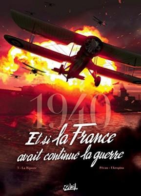 """Afficher """"1940 Et si la France avait continué la guerre n° 3 La riposte"""""""