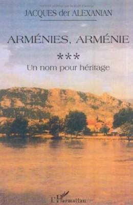 """Afficher """"Arménie, Arménies. n° 3 Un nom pour héritage"""""""