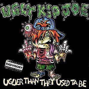 vignette de 'Uglier as they used ta be (Ugly Kid Joe)'