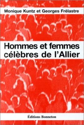 """Afficher """"Hommes et femmes célèbres de l'Allier"""""""