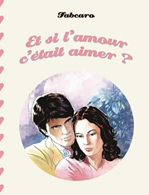 vignette de 'Et si l'amour c'était aimer (Fabcaro)'