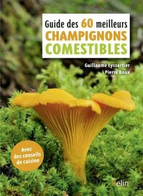 """Afficher """"Les 60 meilleurs champignons comestibles"""""""