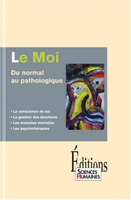 "Afficher ""Le moi, du normal au pathologique"""