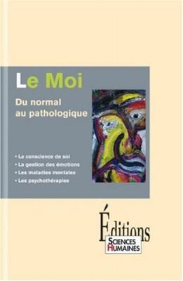 """Afficher """"Le moi, du normal au pathologique"""""""