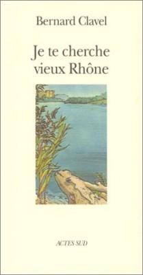"Afficher ""Je te cherche vieux Rhône"""