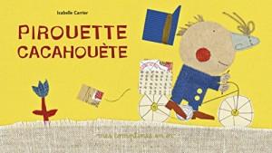 """Afficher """"Pirouette cacahouète"""""""