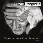 vignette de 'Three letters from Sarajevo (Goran Bregovic)'