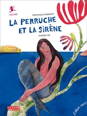 """Afficher """"PERRUCHE ET LA SIRÈNE (LA)"""""""