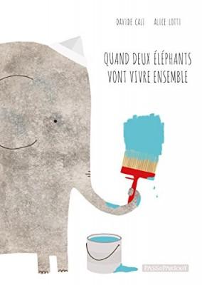 """Afficher """"Quand deux éléphants vont vivre ensemble"""""""