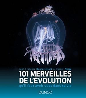 vignette de '101 merveilles de l'évolution qu'il faut avoir vues dans sa vie (Jean-François Buoncristiani)'