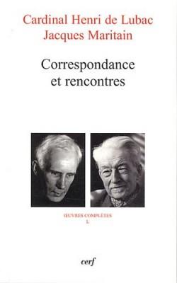 """Afficher """"Oeuvres complètes du Cardinal Henri de Lubac n° 50 Henri de Lubac - Jacques Maritain Correspondances et rencontres"""""""
