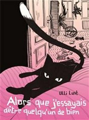 vignette de 'Alors que j'essayais d'être quelqu'un de bien (Ulli Lust)'