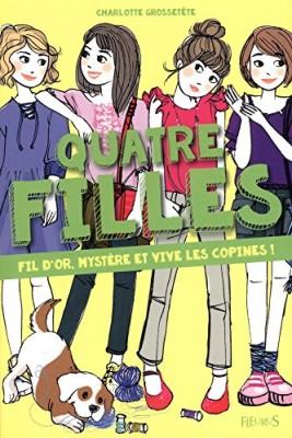 """Afficher """"Quatre filles Fil d'or, mystère et vive les copines !"""""""