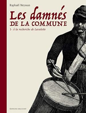 """Afficher """"Les Damnés de la Commune n° 1 A la recherche de Lavalette"""""""