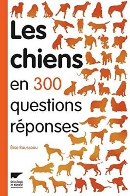 """Afficher """"Les chiens en 300 questions-réponses"""""""