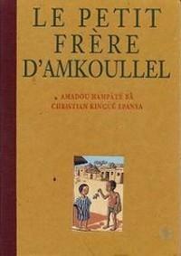 """Afficher """"Le Petit frère d'Amkoullel"""""""