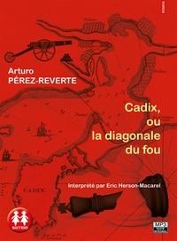 """Afficher """"Cadix, ou La diagonale du fou"""""""