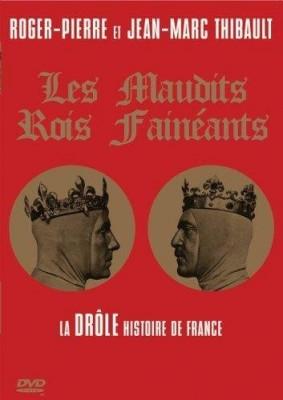 """Afficher """"Les Maudits rois fainéants"""""""
